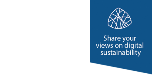 Share your views on digital sustainability